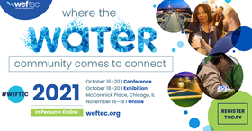 Organisers say WEFTEC 2021 is about reconnection and reuniting the water sector in person.